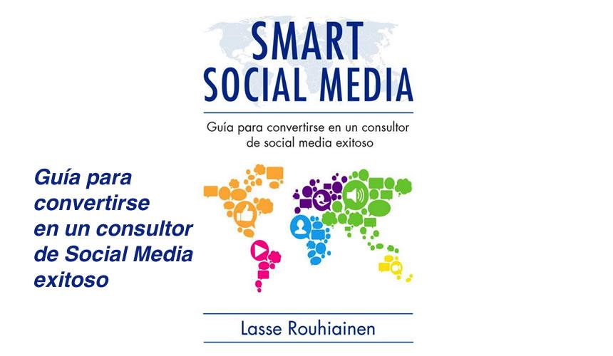 Fuente: http://www.amazon.es/Smart-Social-Media-convertirse-consultor-ebook/dp/B00C7FBJZ6/ref=sr_1_10?s=books&ie=UTF8&qid=1438779224&sr=1-10&keywords=social+media